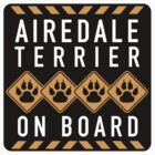 Airedale Terrier On Board by SignShop