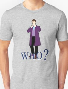"""""""WHO?"""" Eleventh Doctor T-Shirt (2) Unisex T-Shirt"""