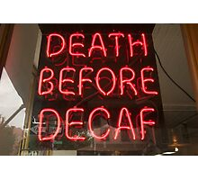 Death Before Decaf. Brooklyn, New York Photographic Print