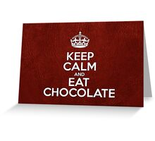 Keep Calm and Eat Chocolate - Red Leather Greeting Card