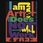 Art isn't Free by mqdesigns13