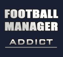 Football Manager - Addict by GrandClothing