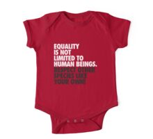 Equality is not limited to human beings One Piece - Short Sleeve