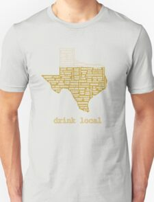 Drink Local (TX) Unisex T-Shirt