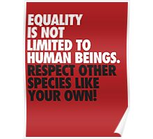 Equality is not limited to human beings Poster