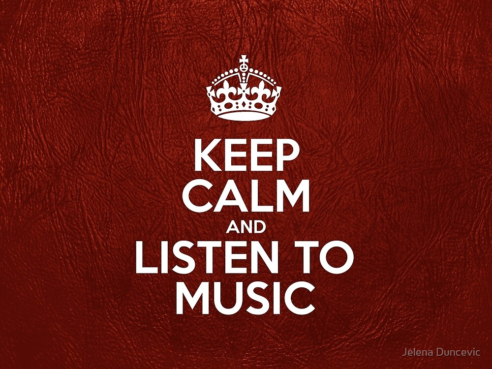Keep Calm and Listen to Music - Red Leather by sitnica