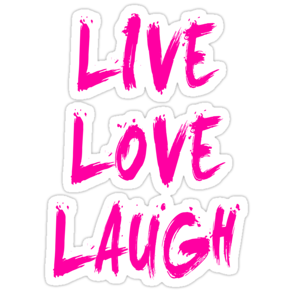 LIVE LOVE LOUGH by trendmaster