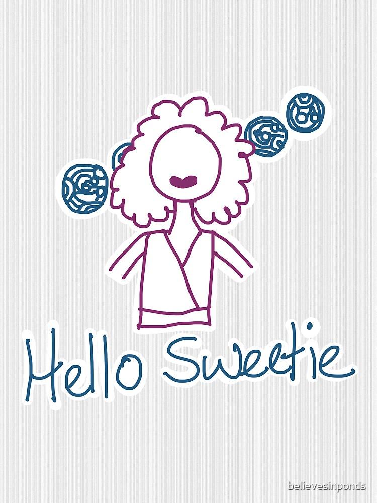 Hello Sweetie by believesinponds