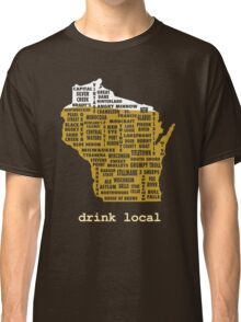 Drink Local (WI) Classic T-Shirt