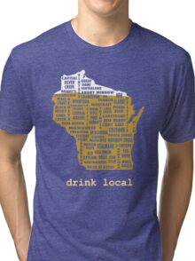 Drink Local (WI) Tri-blend T-Shirt