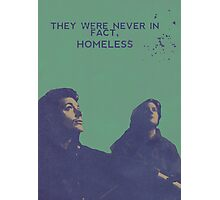 They were never in fact homeless Photographic Print