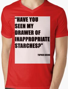 Have you seen my drawer of inappropriate starches? Mens V-Neck T-Shirt