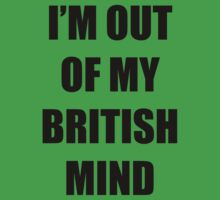 Out of my British mind by shaneen
