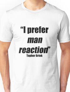 Man reaction Unisex T-Shirt
