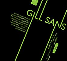 Gills Sans Typography Poster by smallgreenfox
