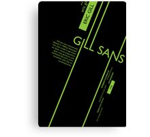 Gills Sans Typography Poster Canvas Print