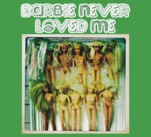 Barbie never loved me by DogfishCronin