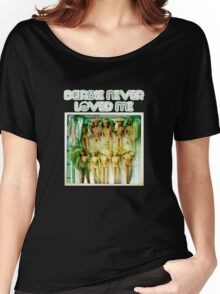 Barbie never loved me Women's Relaxed Fit T-Shirt