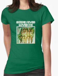 Barbie never loved me T-Shirt