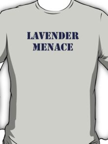 Lavender Menace ( to benefit IYG) T-Shirt