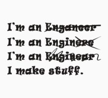 I'm an Engineer by Colby Maust