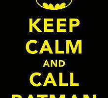 Keep Calm And Carry On - BATMAN Original by Funnyquotations