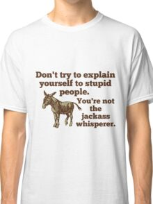 Jackass Whisperer Classic T-Shirt