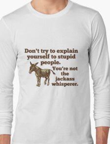 Jackass Whisperer Long Sleeve T-Shirt