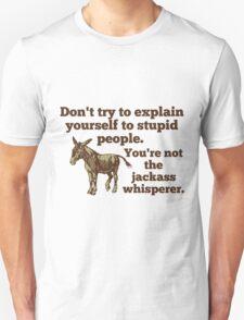 Jackass Whisperer Unisex T-Shirt