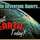 Visit Earth Today! by House Of Flo