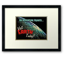 Visit Earth Today! Framed Print