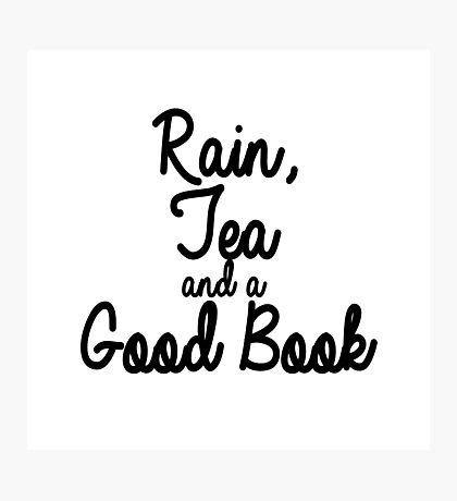Rain, Tea and a Good Book Photographic Print