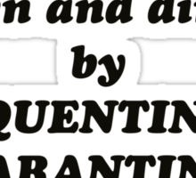Written and directed by Quentin Tarantino t-shirt Sticker