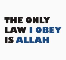 The Only Law I Obey is Allah by howstuffworks