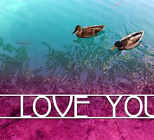 i love you (pair of ducks) by maydaze