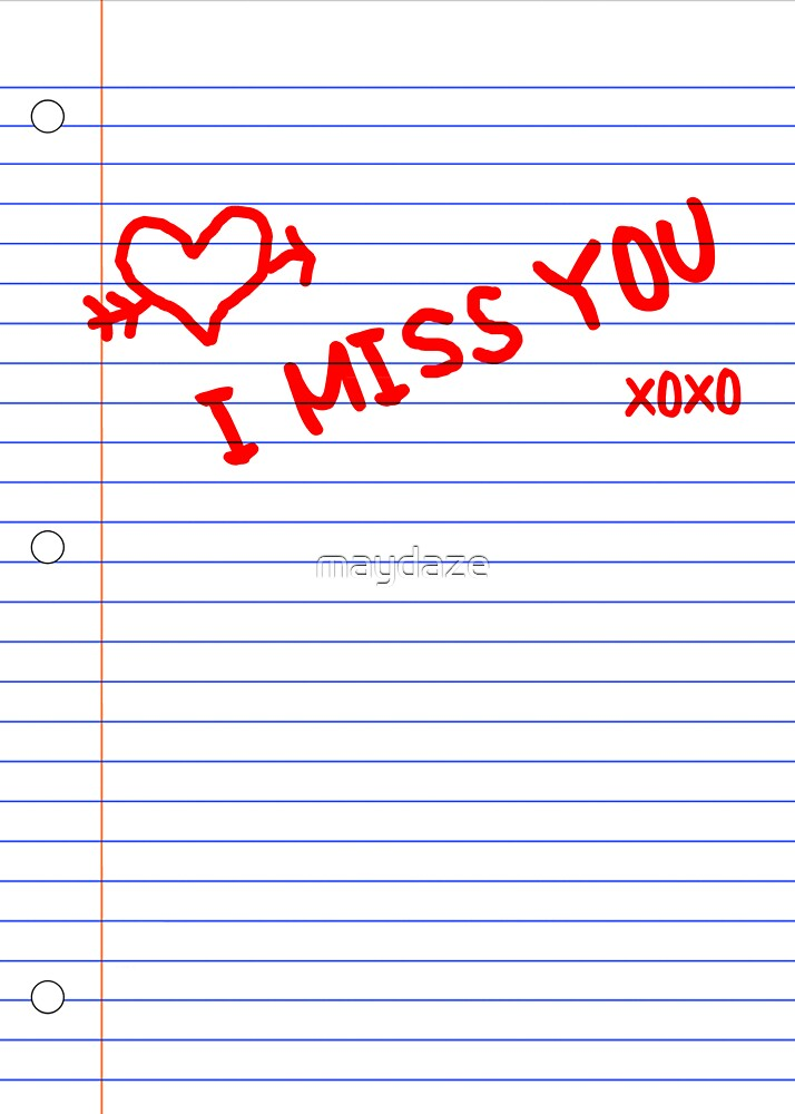 i miss you notebook paper by maydaze