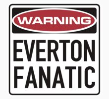 Everton Fanatic Sign by SignShop