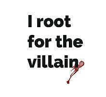 I root for the villain Photographic Print