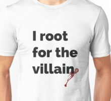 I root for the villain Unisex T-Shirt