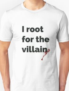 I root for the villain T-Shirt