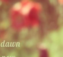 each dawn is a new beginning Sticker