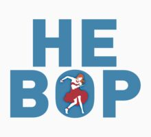 HE BOP by DCdesign