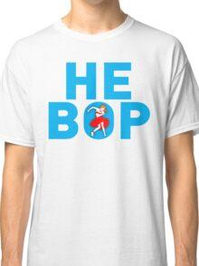 HE BOP Classic T-Shirt
