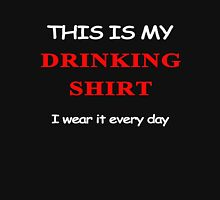 this is my drinking t-shirt,i wear it every day Unisex T-Shirt