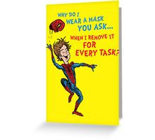 Why Do I Wear A Mask, You Ask? Greeting Card