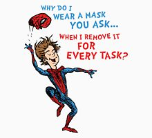 Why Do I Wear A Mask, You Ask? T-Shirt