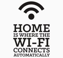 Home is where the WiFi connects automatically by Jack Craze