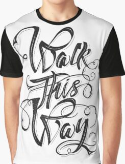 Walk this way typography quote on white background Graphic T-Shirt