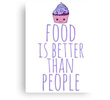 food is better than people - cupcake #2 Canvas Print