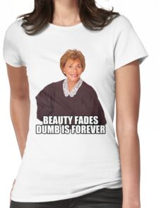 Beauty Fades Dumb is Forever Womens Fitted T-Shirt